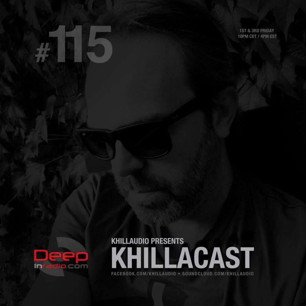 Khillaudio presents KhillaCast #115