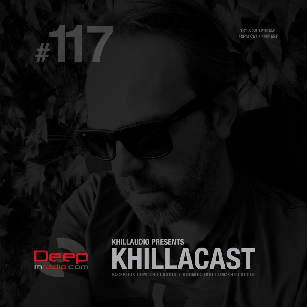 Khillaudio presents KhillaCast #117