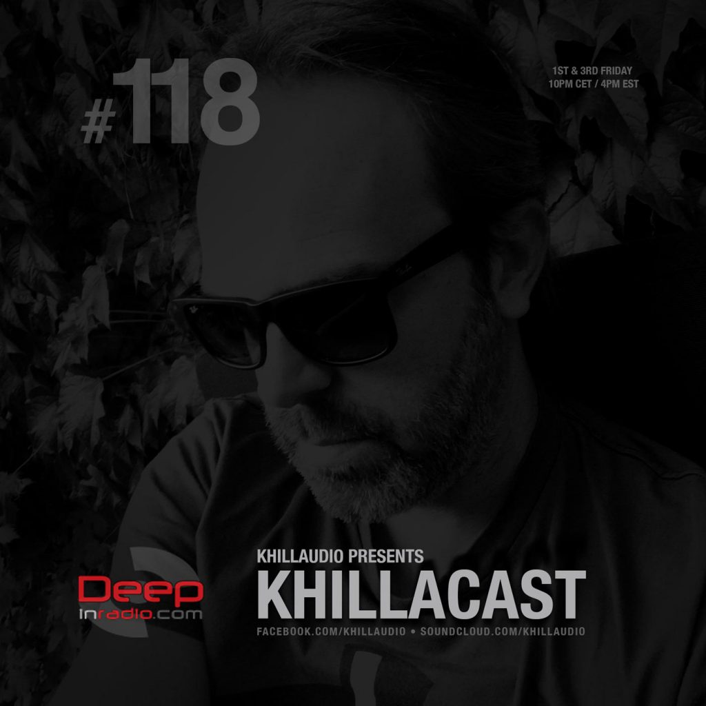 Khillaudio presents KhillaCast #118